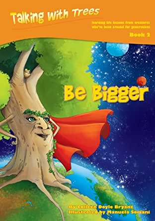 Be Bigger (Talking with Trees Book 2) - Kindle edition by Colleen ...