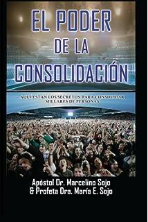 El Poder de la Consolidacion: Opreacion 72 (Spanish Edition)