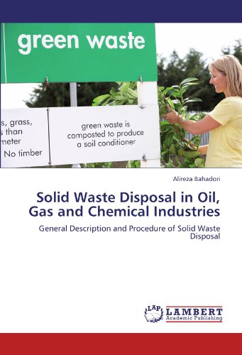 Disposal Waste Solid (Solid Waste Disposal in Oil, Gas and Chemical Industries: General Description and Procedure of Solid Waste Disposal)
