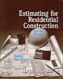 Estimating for Residential Construction, Van Orman, Halsey A., 0827336438