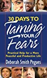 30 Days to Taming Your Fears, Deborah Smith Pegues, 0736920412