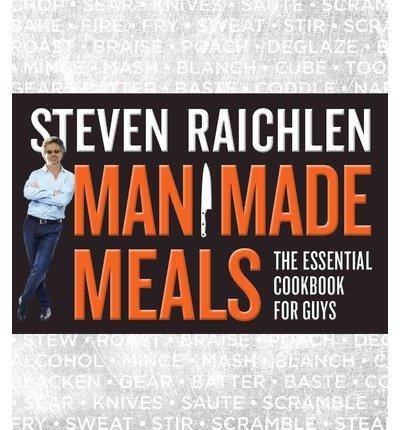 man made meals by steven raichlen - 2
