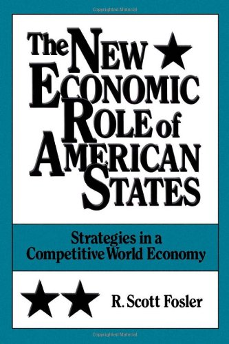 The New Economic Role of American States: Strategies in a Competitive World Economy