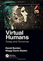 Virtual Humans: Today and Tomorrow Front Cover