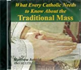 What Every Catholic Needs to Know About the Traditional Mass Audio CD