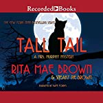 Tall Tail: A Mrs. Murphy Mystery | Sneaky Pie Brown,Rita Mae Brown