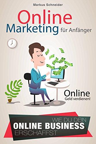 Online Marketing: Online Marketing Für Anfänger - Online
