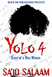 Yolo 4: Diary of A Mad Woman