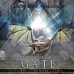 Maylin's Gate: Echoes Across Time, Book 3 | Matthew Ballard