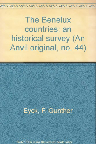 The Benelux countries: an historical survey (An Anvil original, no. 44)