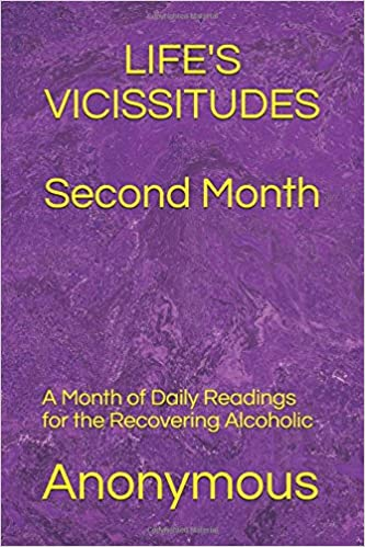 Book LIFE'S VICISSITUDES Second Month: A Month of Daily Readings for the Recovering Alcoholic