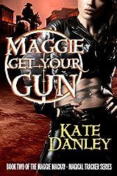 Maggie Get Your Gun (Maggie MacKay - Magical Tracker Book 2) (English Edition)