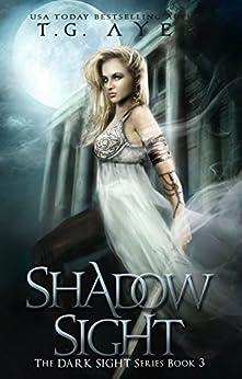 Shadow Sight: A Dark Sight Novel #4 by [Ayer, T.G.]