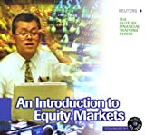 img - for An Introduction to Equity Markets (Reuters Financial Training) by London, UK Reuters Limited (1999-08-20) book / textbook / text book