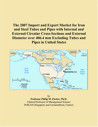 The 2007 Import and Export Market for Iron and Steel Tubes and Pipes with Internal and External Circular Cross-Sections and External Diameter over 406.4 mm Excluding Tubes and Pipes in United States