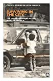 Surviving in the City : The Urban Informal Sector in Latin America, Thomas, J. J., 0745308287