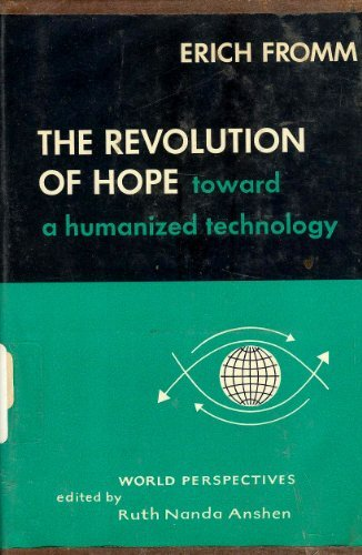 The Revolution of Hope, Toward a Humanized Technology
