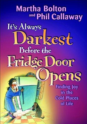 It's Always Darkest Before the Fridge Door Opens: Finding Joy in the Cold Places of Life