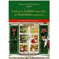 Kleines Adventsbuch - Und bunte Lichter ohne Zahl, die brannten ringsumher ...: 24 weihnachtliche Kuriositäten