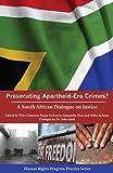 Prosecuting Apartheid-Era Crimes?, Tyler Giannini and Susan Farbstein, 0979639514