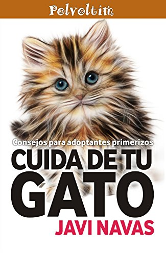 Cuida de tu gato. Consejos para adoptantes primerizos (Polvoltim. Vida sana nº 4) (Spanish Edition)