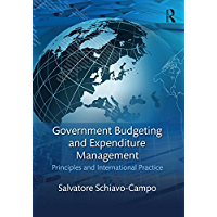 Government Budgeting and Expenditure Management: Principles and International Practice