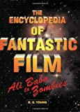 The Encyclopedia of Fantastic Film, R. G. Young, 1557832692