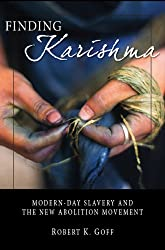 Finding Karishma: Modern-Day Slavery and the New Abolition Movement