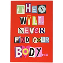 "2151 'Never Find Your Body' - Funny Valentine's Day Greeting Card with 5"" x 7"" Envelope by NobleWorks"
