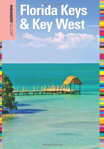 Insiders' Guide to Florida Keys & Key West, 16th (Insiders' Guide Series)