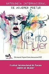 Grito de Mujer: Antologia Internacional de Mujeres Poetas (Volume 1) (Spanish Edition) Paperback