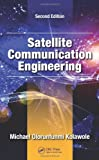 Satellite Communication Engineering, Second Edition, Michael Olorunfunmi Kolawole, 148221010X