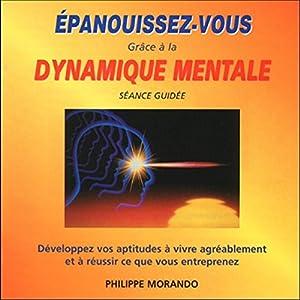 Épanouissez-vous grâce à la dynamique mentale | Livre audio