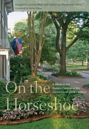 On the Horseshoe: A Guide to the Historic Campus of the University of South Carolina (Tn Walking Horse)