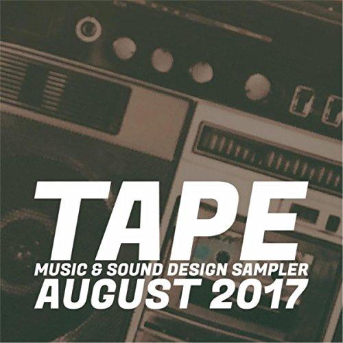(Tape Music & Sound Design Sampler: August 2017)