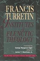 Institutes of Elenctic Theology (3 Volume Set)