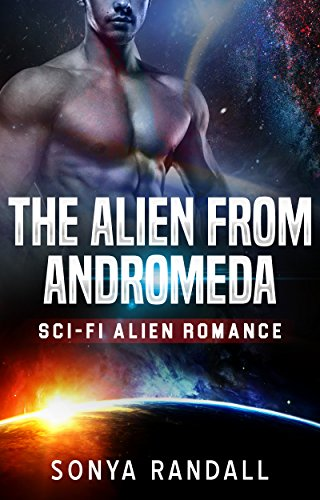 The Alien From Andromeda: A Sci-Fi Alien Romance