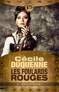 Les Foulards rouges - Saison 1, tome 5 : Mastermind  par Cécile Duquenne