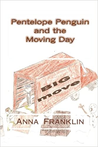 Pentelope Penguin and the Moving Day: Anna Franklin: 9781449582647