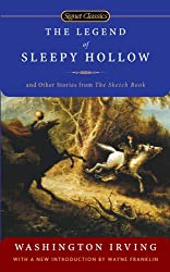 The Legend of Sleepy Hollow and Other Stories From the Sketch Book (Signet Classics)
