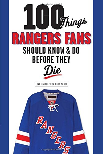 100 Things Rangers Fans Should Know & Do Before They Die (100 Things.Fans Should Know)