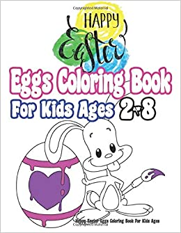 Happy Easter Eggs Coloring Book For Kids Ages 10-10: Super Fun