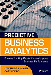 Predictive Business Analytics: Forward Looking Capabilities to Improve Business Performance (Wiley and SAS Business)