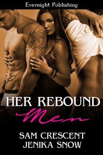 Her Rebound Men (Taming the Trio Book 1) ()