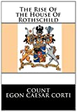 The Rise of the House of Rothschild, Egon Corti, 1482385996
