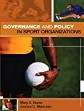 Governance and Policy in Sport Organizations 9781890871451