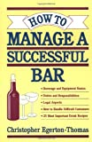 img - for How to Manage a Successful Bar book / textbook / text book