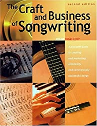 The Craft and Business of Songwriting (2nd Edition)