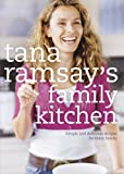 Tana Ramsay's Family Kitchen: Simple and Delicious Recipes for Every Family