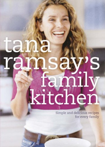 Tana Ramsay's Family Kitchen: Simple and Delicious Recip...